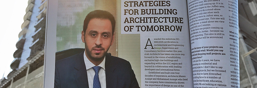 "Biz Bahrain, Volume 5, November - December 2018: Interview With Arab Architects General Manager Discussing ""Strategies for Building Architecture of Tomorrow"""